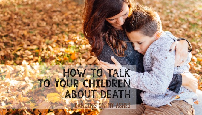 how to talk to your children about death